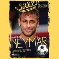 Neymar - Czarodziej futbolu - Dariusz Tuzimek