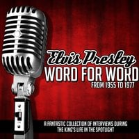 Elvis Presley Word for Word From 1955 to 1977 - Elvis Presley