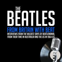 From Britain with Beat: Previously Unreleased Interviews - John Lennon, Paul McCartney, Ringo Starr, George Harrison, William Ruhlmann