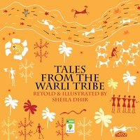 Tales from the Warli Tribe - Sheila Dhir