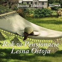 Rok w Pensjonacie Leśna Ostoja - Joanna Tekieli