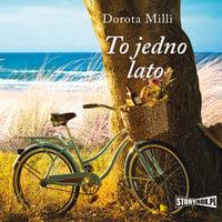 To jedno lato - Dorota Milli