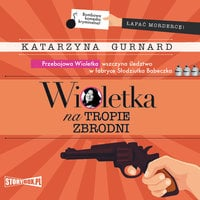 Wioletka na tropie zbrodni - Katarzyna Gurnard