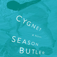 Cygnet: A Novel - Season Butler