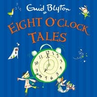 Eight O'Clock Tales - Enid Blyton