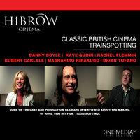 HiBrow: Classic British Cinema – Trainspotting - Kave Quinn, Brian Tufano, Mashahiro Hirakubo, Rachel Flemmin, Danny Boyle, Robert Carlyle