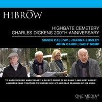 HiBrow: Highgate Cemetery Charles Dickens 200th Anniversary - Simon Callow, Gary Kemp, Joanna Lumley, John Caird