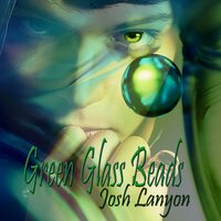 Green Glass Beads - Josh Lanyon