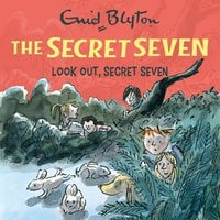 Look Out, Secret Seven: Book 14 - Enid Blyton