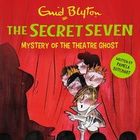 Mystery of the Theatre Ghost - Enid Blyton,Pamela Butchart