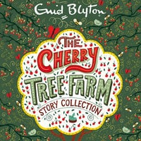 The Cherry Tree Farm Story Collection - Enid Blyton