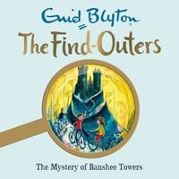 The Mystery of Banshee Towers - Enid Blyton