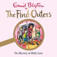 The Mystery of Holly Lane - Enid Blyton