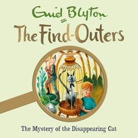 The Mystery of the Disappearing Cat: Book 2 - Enid Blyton