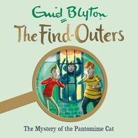 The Mystery of the Pantomime Cat: Book 7 - Enid Blyton