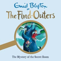 The Mystery of the Secret Room: Book 3 - Enid Blyton