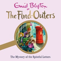 The Mystery of the Spiteful Letters: Book 4 - Enid Blyton