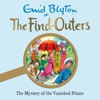 The Mystery of the Vanished Prince: Book 9 - Enid Blyton