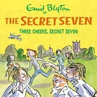 Three Cheers, Secret Seven: Book 8 - Enid Blyton
