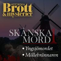 Skånska mord 1 - Johan G. Rystad, Emma Bergman, Historiska Brott och Mysterier