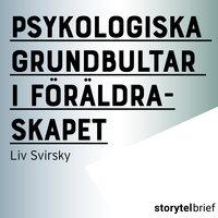Psykologiska grundbultar i föräldraskapet - Liv Svirsky