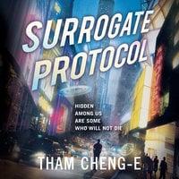 Surrogate Protocol - Tham Cheng-E