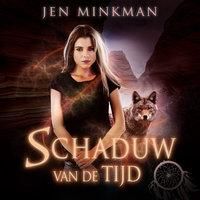 Schaduw van de tijd - Jen Minkman