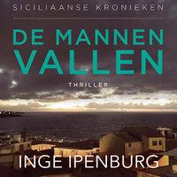 De mannen vallen - Inge Ipenburg