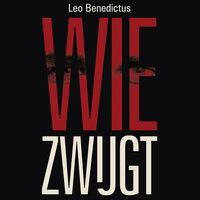 Wie zwijgt - Leo Benedictus