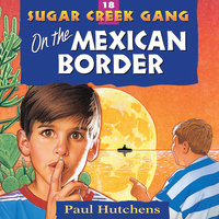 On the Mexican Border - Paul Hutchens