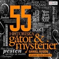 55 historiska gåtor och mysterier - Daniel Rydén
