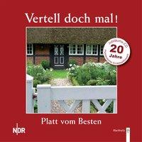 Vertell doch mal! Platt vom Besten - 20 Jahre - Diverse Autoren, Norddeutscher Rundfunk