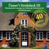 Ünner't Strohdack III - Plattdeutsche Lesungen - Diverse Autoren, NDR1 Welle Nord