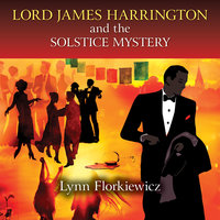 Lord James Harrington and the Solstice Mystery - Lynn Florkiewicz