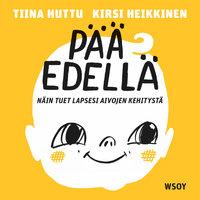 Pää edellä - Kirsi Heikkinen, Tiina Huttu
