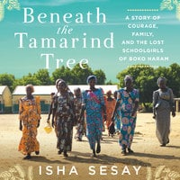 Beneath the Tamarind Tree - Isha Sesay
