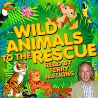 Wild Animals to the Rescue - Mark Robson, Robert Howes, Rachel Aston, Lene Lovitch, Les Chappell