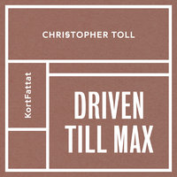 Driven till max - Christopher Toll