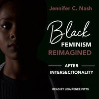 Black Feminism Reimagined - Jennifer C. Nash