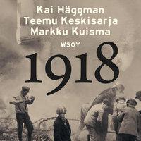 1918 - Markku Kuisma, Teemu Keskisarja, Kai Häggman