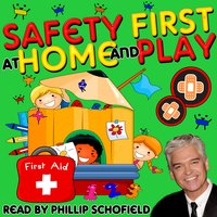 Safety First at Home and Play - Tim Firth, Martha Ladly Hoffnung