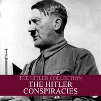 The Hitler Collection: The Hitler Conspiracies - Liam Dale