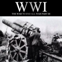 WWI: The War to End all War, Part III - Liam Dale