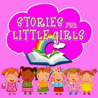Stories for Little Girls - Lewis Carroll, Hans Christian Andersen, Traditional, Roger William Wade