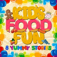 Kid's Food Fun: 8 Yummy Stories - Roger Wade