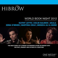 HiBrow: World Book Night 2012 - Tracy Chevalier, David Nicholls, Sarah Waters, Monica Ali, Margaret Atwood, Colin Salmon, Meg Rosoff, Iain Banks, Kathy Lette, Martina Cole, DBC Pierre, Jon Ronson, Edna O'Brien, Akala, Jude Kelly, Owen Teale, Rupert Everett