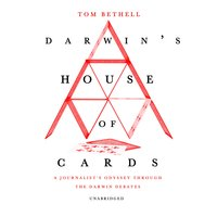 Darwin's House of Cards - Tom Bethell