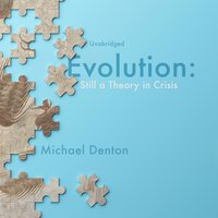 Evolution: Still a Theory in Crisis - Michael Denton
