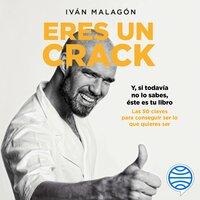 Eres un crack - Iván Malagón