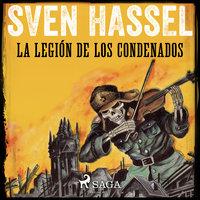 La Legión de los Condenados - Sven Hassel